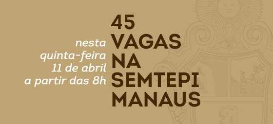 A Prefeitura de Manaus, por meio da Secretaria Municipal do Trabalho, Empreendedorismo e Inovação (Semtepi), disponibiliza nesta quinta-feira, 11/4, 45 vagas de emprego nos postos do Sine Manaus