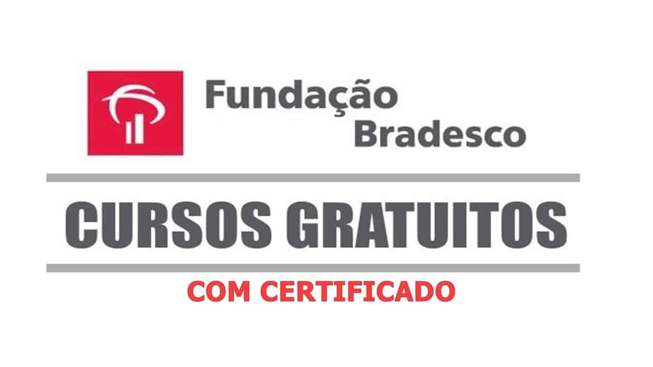Fundacao Bradesco - Fundação Bradesco abre Cursos Online e Gratuitos com Certificado