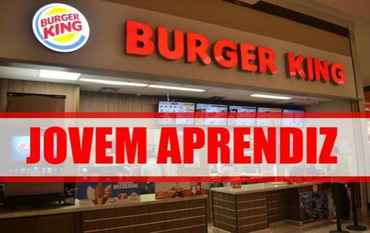 jovem aprendiz bk br - Jovem Aprendiz na Burger King