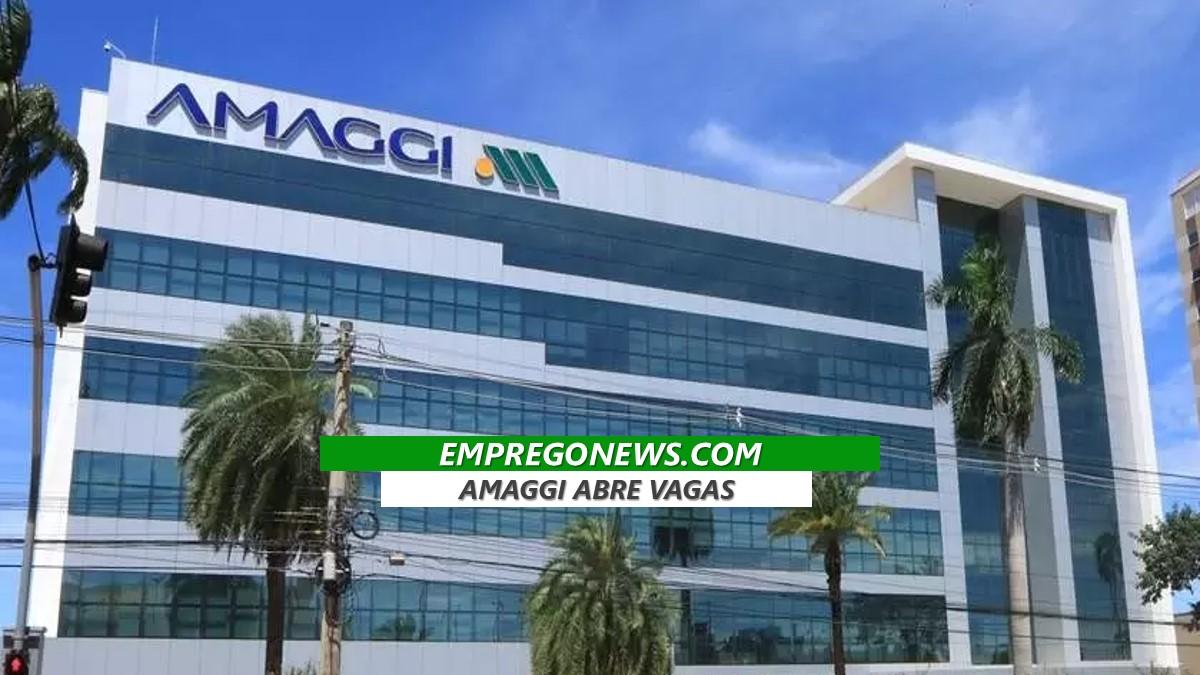 AMAGGI abre vagas de trabalho em todo o pais - Amaggi oferta novas oportunidade de trabalho